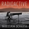 寻找那份执着:《William Joseph - Radioactive 》