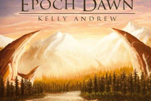 首发:Kelly Andrew - Epoch Dawn无损专辑